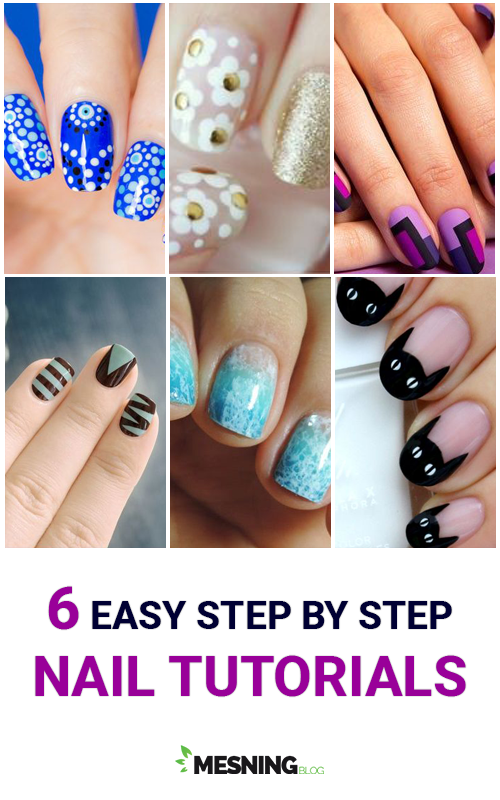 6 Easy Step by Step Nail Tutorials