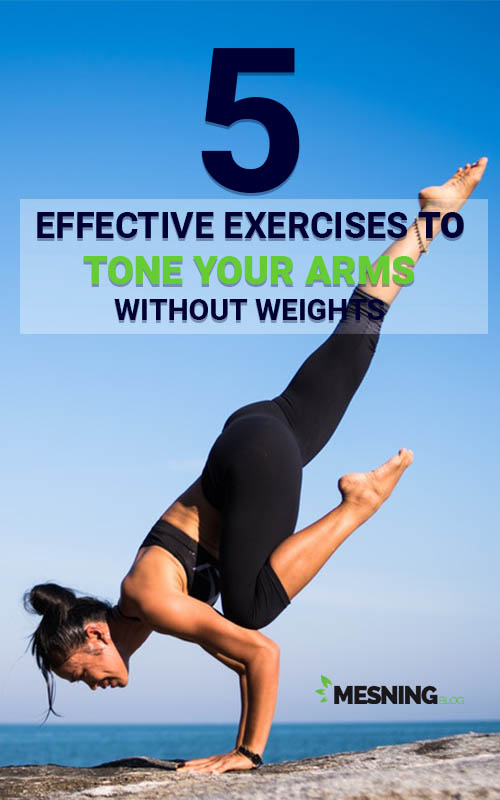 5 Effective Exercises To Tone Your Arms Without Weights
