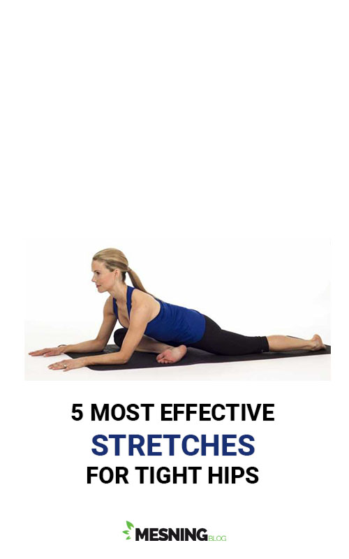 5 Most Effective Stretches for Tight Hips