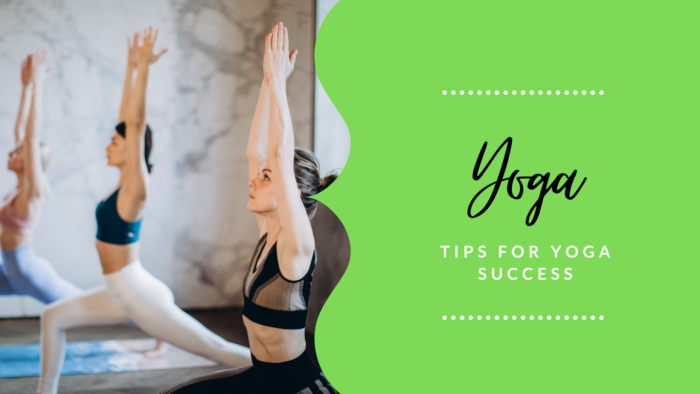 Tips for Yoga Success